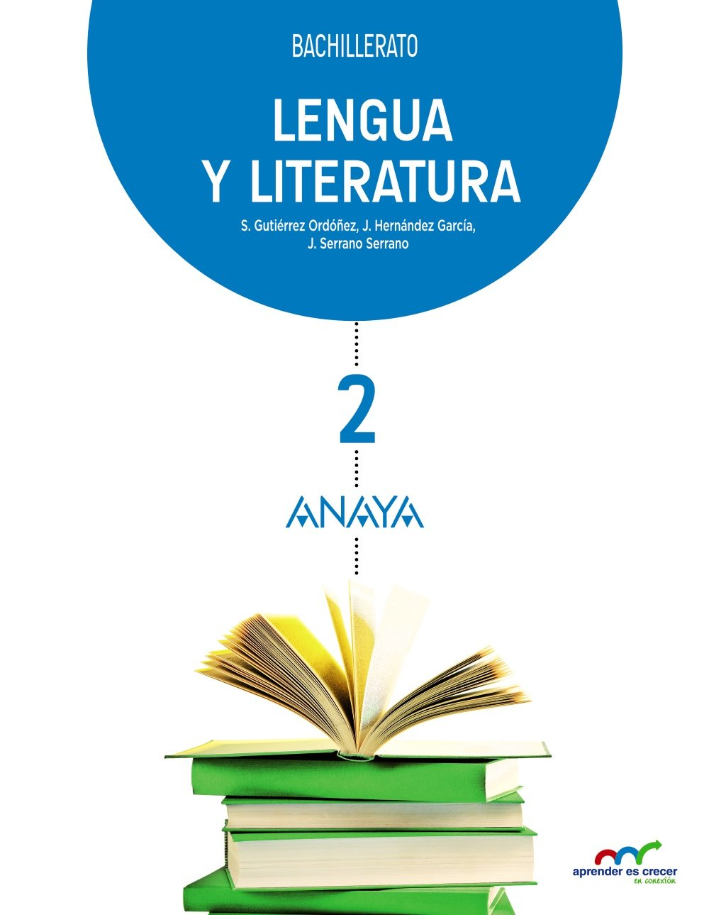 Lengua y Literatura 2 Aprender es crecer en conexión: Amazon.es: Gutiérrez Ordóñez, Salvador, Serrano Serrano, Joaquín, Hernández García, Jesús: Libros