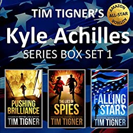 Kyle Achilles Series, Books 1-3 Box Set: Pushing Brilliance / The Lies of Spies / Falling Stars by [Tigner, Tim]