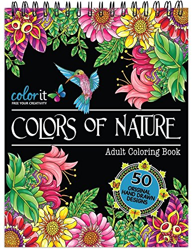 ColorIt Colors of Nature Adult Coloring Book - Features 50 Original Hand Drawn Nature Inspired Designs Printed on Artist Quality Paper with Hardback ... Binding, Perforated Pages, and Bonus - Nature Inspired Designs