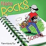 Nate Rocks the School: Nate Rocks, Book 3 | Karen Pokras Toz