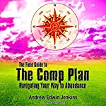 The Field Guide to the Comp Plan: Navigating Your Way to Abundance | Andrew Edwin Jenkins