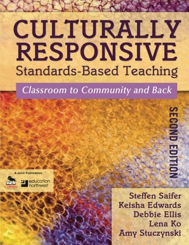 Culturally Responsive Standards-Based Teaching: Classroom to Community and Back (Volume 2)