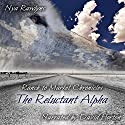 The Reluctant Alpha: Ranch to Market Chronicles, Book 1 Audiobook by Nya Rawlyns Narrated by David Leland Horton
