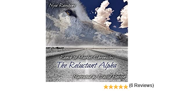 The Reluctant Alpha: Ranch to Market Chronicles, Book 1