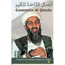 Conexión Al Qaeda: del Islamismo Radical Al Terrorismo Nuclear (Spanish Edition) Apr 2, 2017