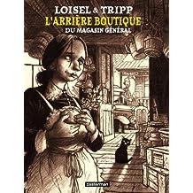 ARRIÈRE BOUTIQUE DU MAGASIN GÉNÉRAL T01 (L') : ÉDITION DE LUXE EN NOIR & BLANC