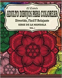 El Estres Adulto Dibujos Para Colorear: Divertido, Fácil y Relajante Serie de la Mandala Vol. 1: Amazon.es: Jason Potash: Libros