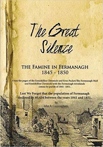 Book The Great Silence - the Famine in County Fermanagh 1845 - 1850 by John Cunningham (2012-08-08)