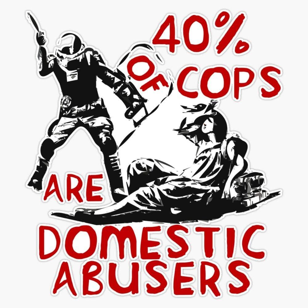 Leftist Acab Socialist Sticker Sticker Vinyl Bumper Sticker Decal Waterproof 5 1312 40/% Of Cops Are Domestic Abusers