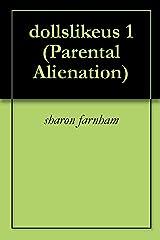 dollslikeus 1 (Parental Alienation) Kindle Edition