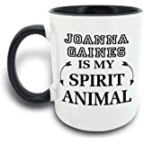 Funny Mug - Joanna Gaines Is My Spirit Animal - 11 OZ Coffee Mugs - Gift for Best Dad Mom Husband Wife Uncle Aunt Grandpa Grandma Ever Ceramic Mug White Black