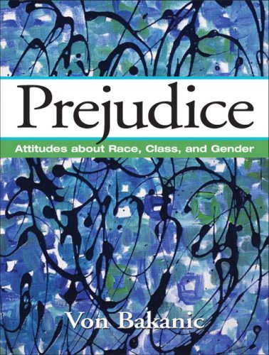 Download By Von Bakanic - Prejudice: Attitudes About Race, Class, and Gender (2008-02-09) [Paperback] ebook