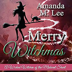 Merry Witchmas: A Wicked Witches of the Midwest Short