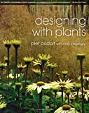 Designing with Plants, Piet Oudolf and Noël Kingsbury, 0881929530