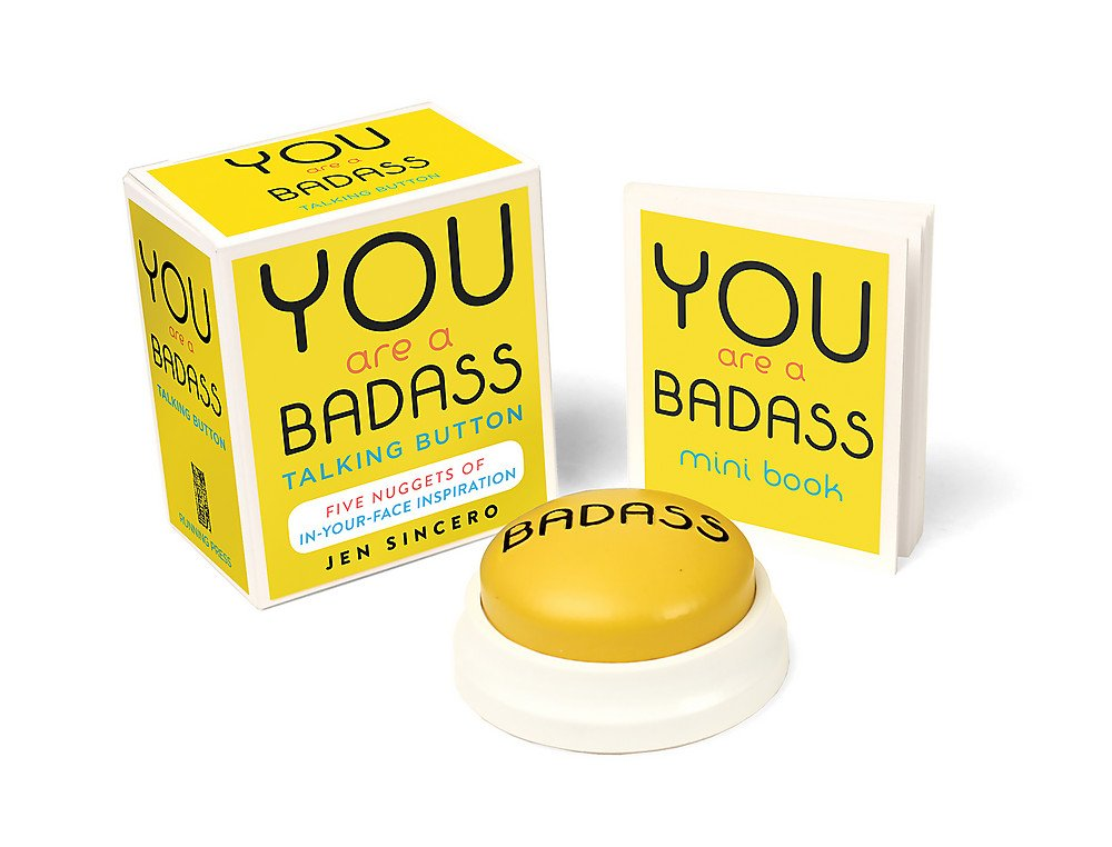 You Are a Badass® Talking Button: Five Nuggets of In-Your-Face Inspiration (RP Minis)