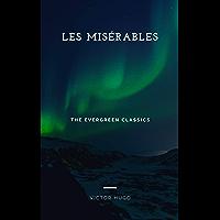 LES MISÉRABLES: Illustrated (Evergreen Classics)