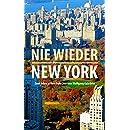 Nie wieder New York: 2 Jahre New York City von Wolfgang Ga(e)bler (German Edition)
