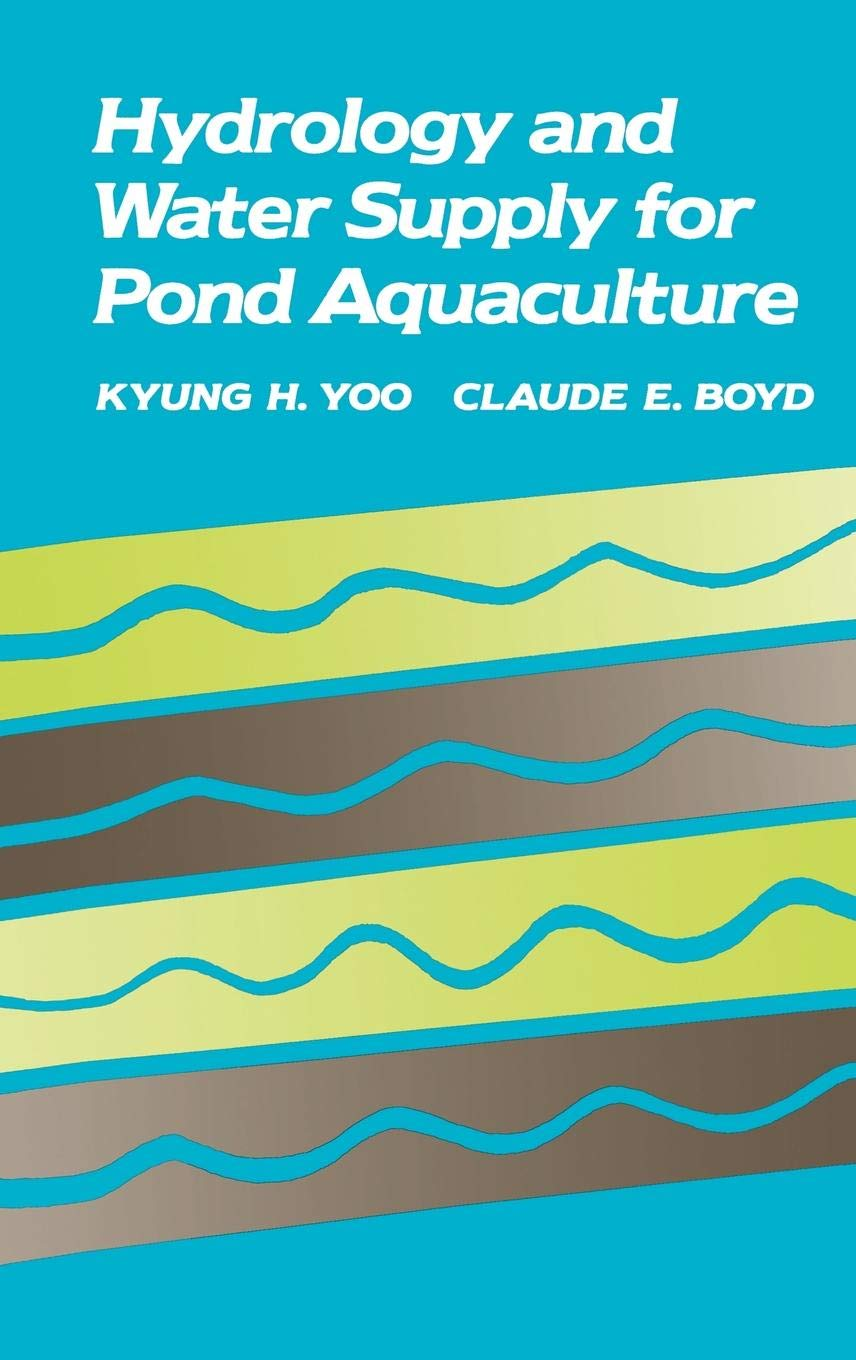 Hydrology and Water Supply for Pond Aquaculture by Springer