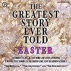 The Greatest Story Ever Told: Easter Radio/TV von Henry Fulton, Denker Oursler Gesprochen von:  full cast
