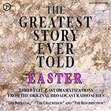 The Greatest Story Ever Told: Easter Radio/TV Program by Henry Fulton, Denker Oursler Narrated by  full cast