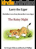 Larry the Liger - the Rainy Night