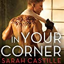 In Your Corner: Redemption, Book 2 Audiobook by Sarah Castille Narrated by Lucy Rivers