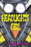 Headlights Girl, Catherine Linda Michel, 1435700473