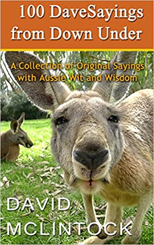 Download PDF 100 DaveSayings from Down Under - A Collection of Original Sayings with Aussie Wit and Wisdom