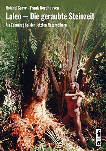 laleo-die-geraubte-steinzeit-als-zahnarzt-bei-den-letzten-naturvlkern