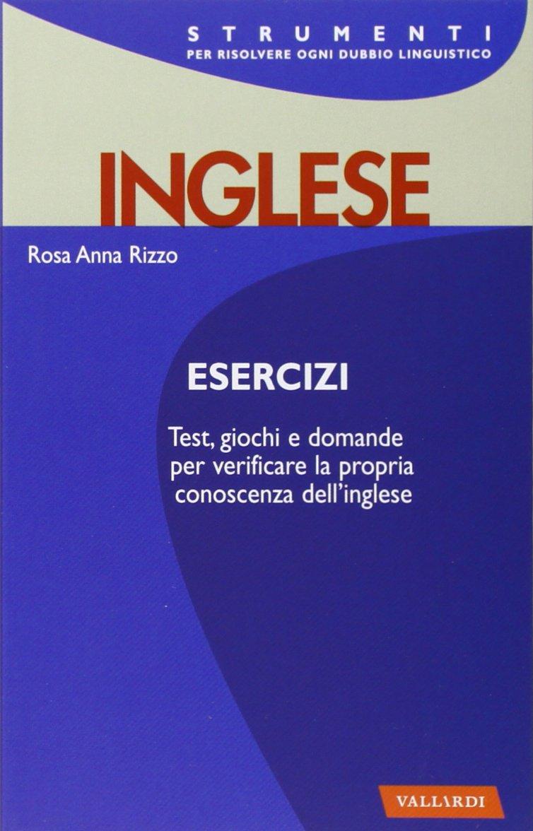 Esercizi inglese. Con tutte le soluzioni Copertina flessibile – 19 feb 2004 Rosa Anna Rizzo Vallardi A. 8882118681 LINGUA INGLESE E ANGLOSASSONE