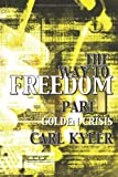 The Way to Freedom, Part 1, Carl Kyler, 2970072300