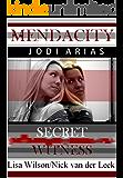 MENDACITY: JODI ARIAS: Secret Witness (True Crime Worldwide Book 2)