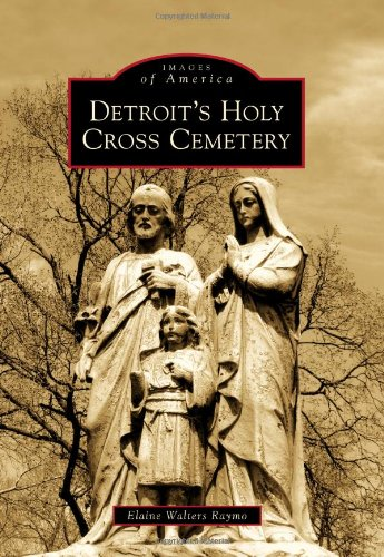 Detroit's Holy Cross Cemetery (Images of America)