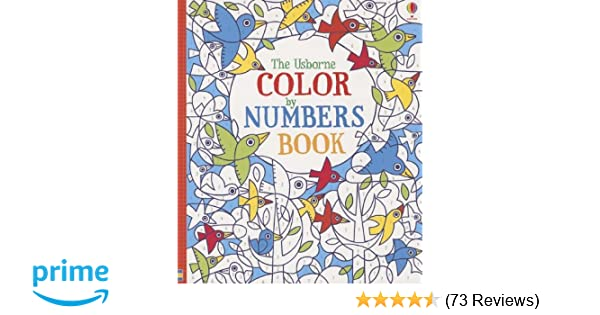 The Usborne Color By Numbers Book Fiona Watt Erica Harrison