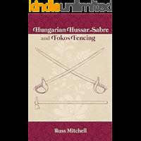 Hungarian Hussar Sabre and Fokos Fencing (English Edition)