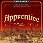 Apprentice - Scarlet City - Part I: An Audible Original Drama | Rebecca Gablé