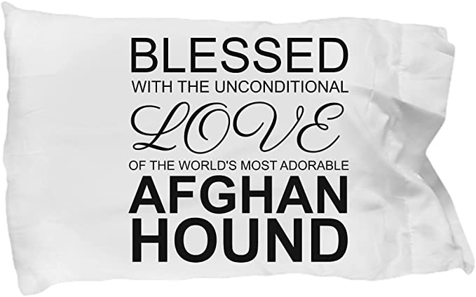 Afghan Hound Pillow Case Blessed With The Unconditional Love Cute Mom Dad Pillowcase Bedding Cushion Cover Gift Stuff Accessories For Dog Lovers 2 Home Kitchen