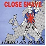 Hard As Nails by Close Shave (2008-11-14)