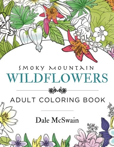 Wildflowers of the Smoky Mountains Adult Coloring Book (Volume -
