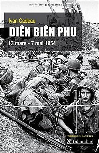 Diên Biên Phu : 13 mars - 7 mai 1954 - Ivan Cadeau sur Bookys
