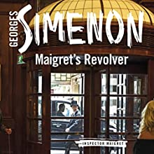 Maigret's Revolver: Inspector Maigret, Book 40 Audiobook by Georges Simenon Narrated by Gareth Armstrong