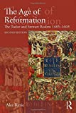 img - for The Age of Reformation: The Tudor and Stewart Realms 1485-1603 (Religion, Politics and Society in Britain) book / textbook / text book