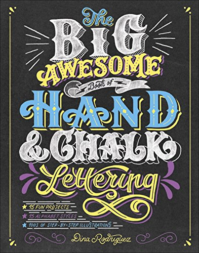 The Big Awesome Book of Hand & Chalk Lettering by [Rodriguez, Dina]