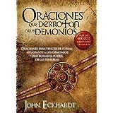 Oraciones Que Derrotan A Los Demonios: Oraciones para vencer de forma aplastante a los demonios (Spanish Edition)
