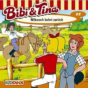 Mikosch kehrt zurück (Bibi und Tina 22) Hörspiel
