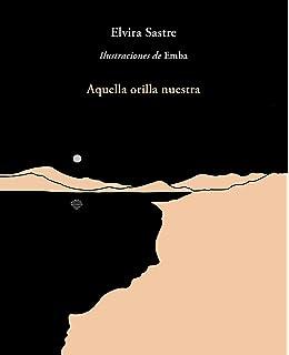 Aquella orilla nuestra / That Shore of Ours (Spanish Edition)