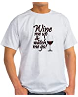 CafePress Wine Me Up Light T-Shirt - 100% Cotton T-Shirt