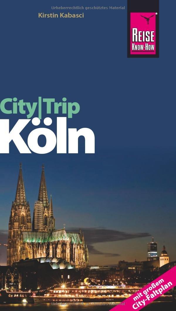 Reise Know-How CityTrip Köln: Reiseführer mit Faltplan
