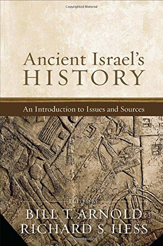 Ancient Israel's History: An Introduction to Issues and - 70 History S