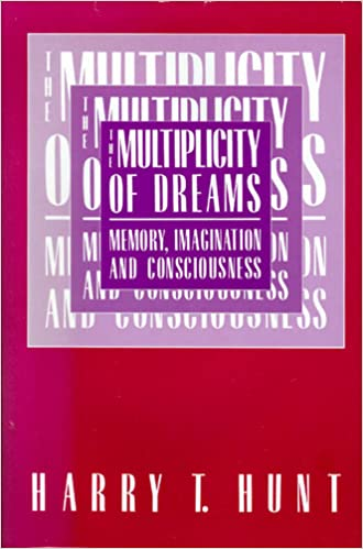 The Multiplicity of Dreams: Memory, Imagination, and